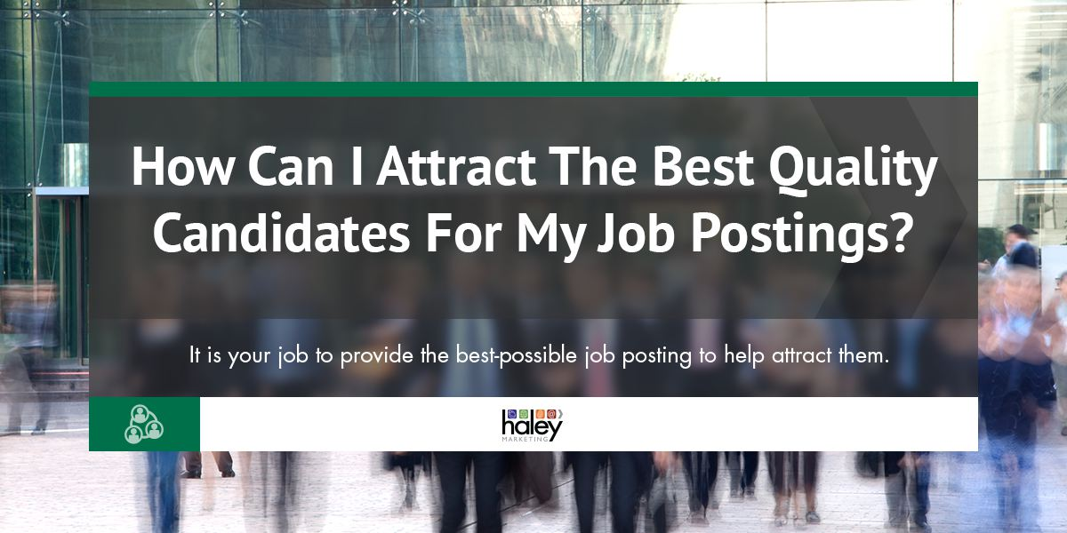 How Can I Attract the Best Quality Candidates to My Job Postings?
