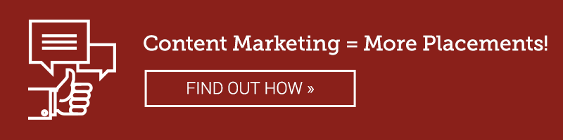 Content Marketing = More Placements! FIND OUT HOW