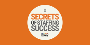 Staffing Podcast | Secrets of Staffing Success