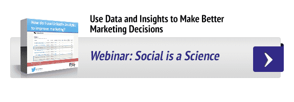 Use Data and Insights to Make Better Marketing Decisions: Social is a Science